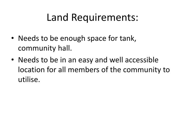 Land Requirements: