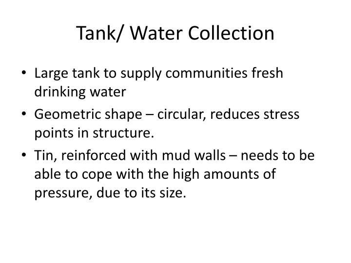 Tank/ Water Collection