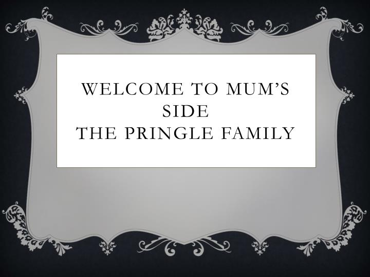 Welcome to Mum's  side