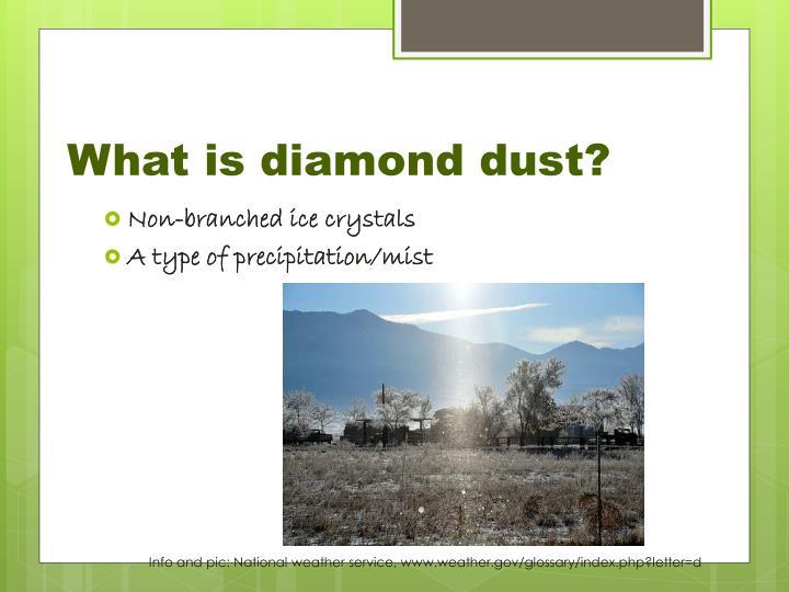 What is diamond dust?