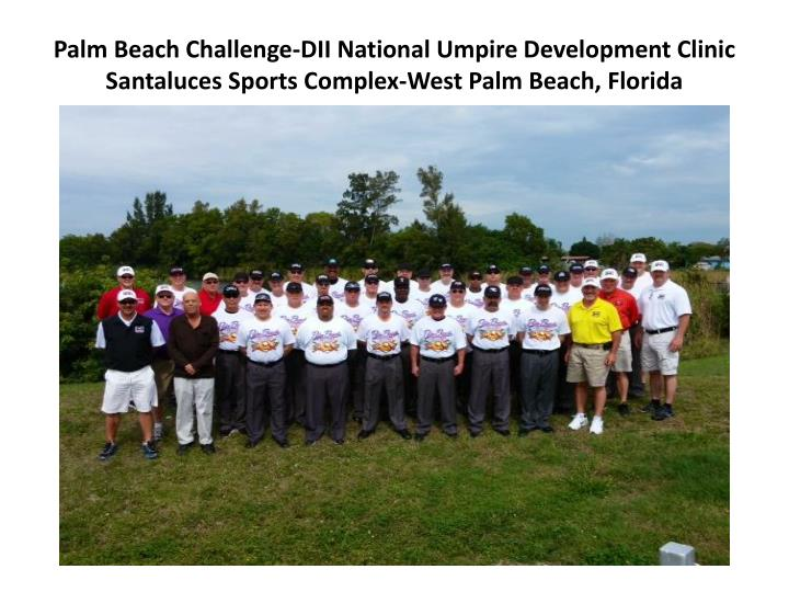 Palm Beach Challenge-DII National Umpire Development Clinic