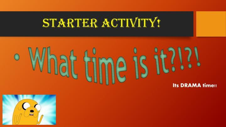 STARTER Activity!