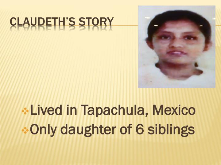 Lived in Tapachula, Mexico