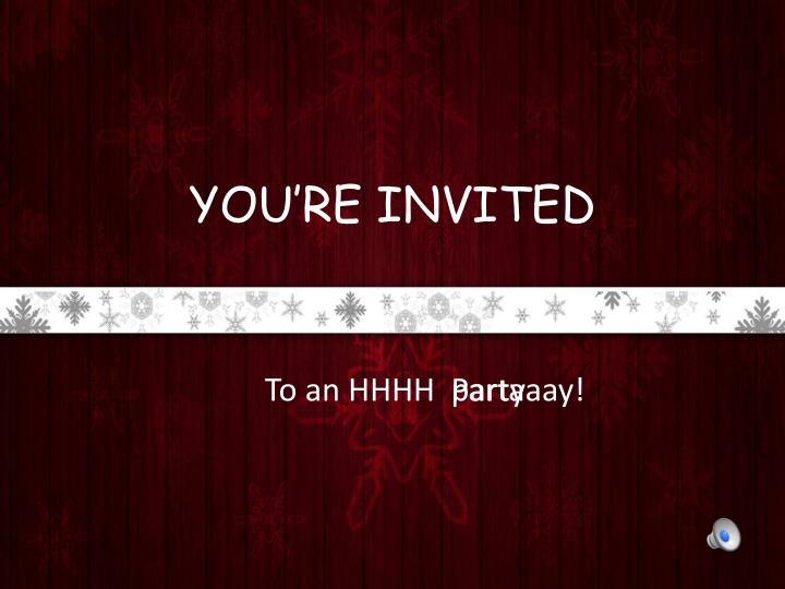 You re invited