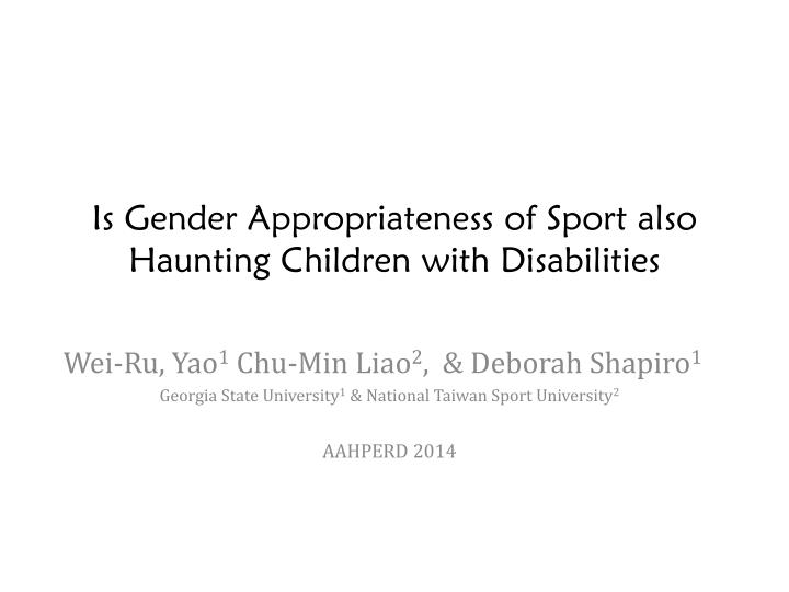 Is Gender Appropriateness of Sport also Haunting Children with Disabilities