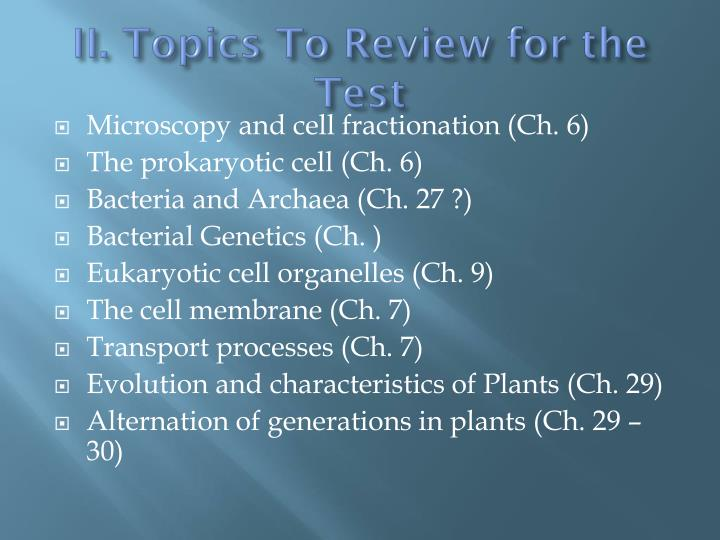 II. Topics To Review for the Test