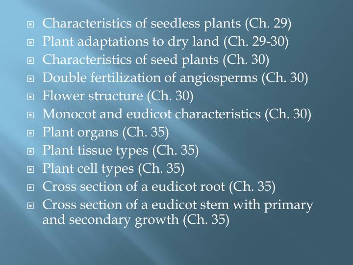 Characteristics of seedless plants (Ch. 29)