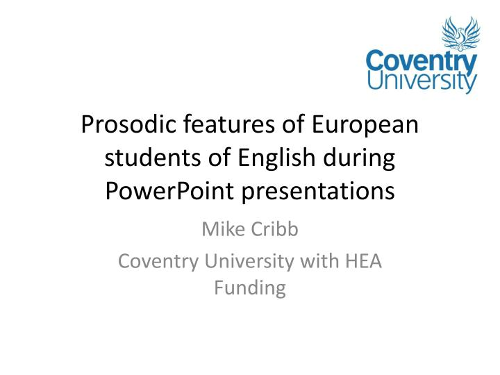 prosodic features of european students of english during powerpoint presentations