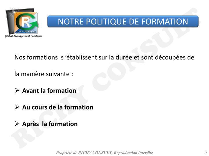 NOTRE POLITIQUE DE FORMATION