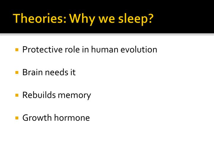 Theories: Why we sleep?