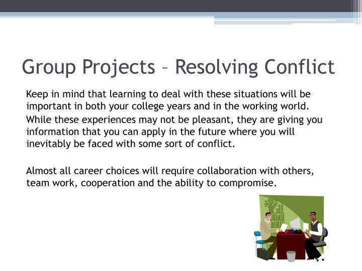 Group Projects – Resolving Conflict