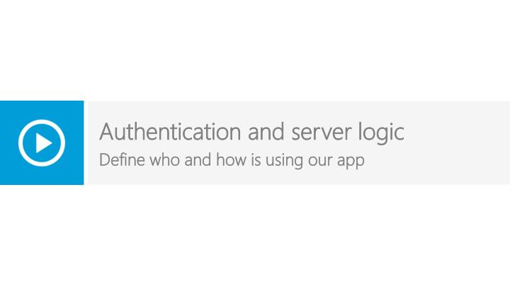 Authentication and server logic