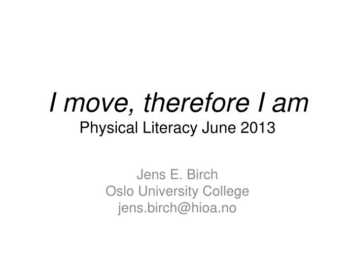 I move therefore i am physical literacy june 2013