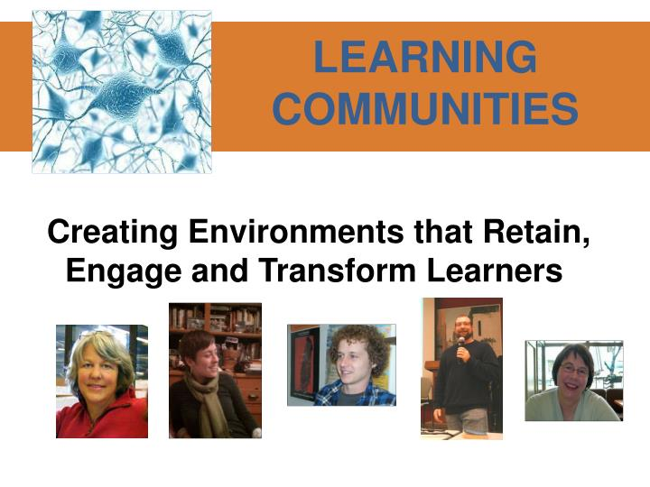 Creating environments that retain engage and transform learners