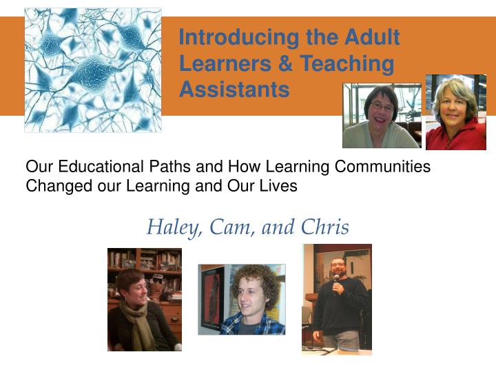 Our Educational Paths and How Learning Communities Changed our Learning and Our Lives