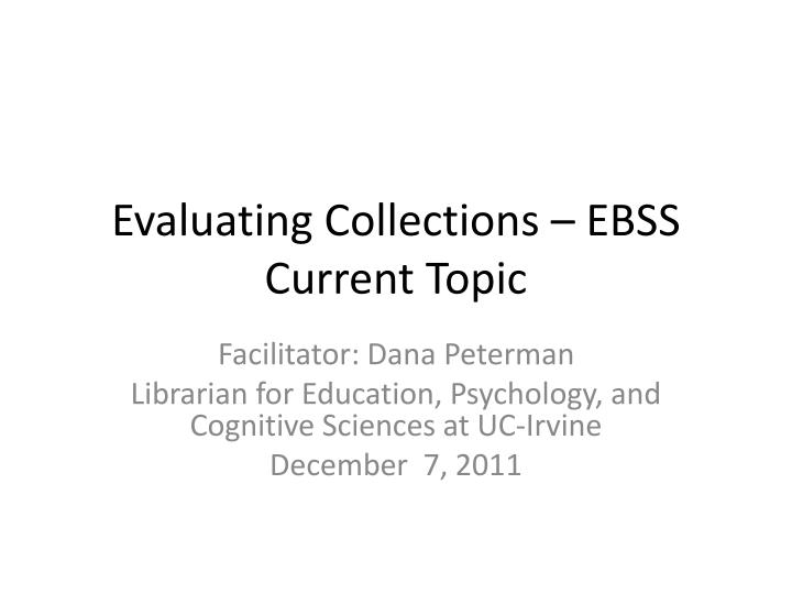 Evaluating collections ebss current topic