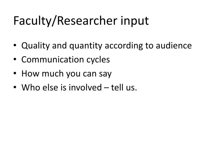 Faculty/Researcher input