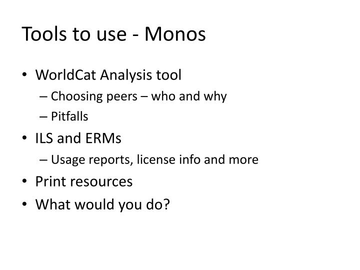 Tools to use - Monos