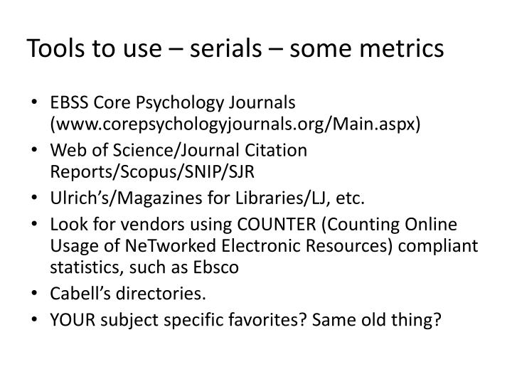 Tools to use – serials – some metrics