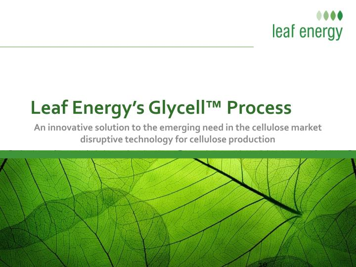 Leaf Energy's Glycell™ Process