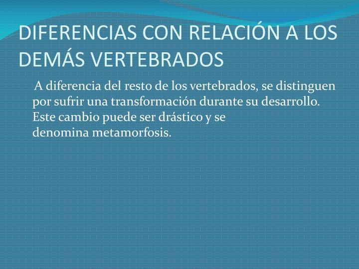 DIFERENCIAS CON RELACIÓN A LOS DEMÁS VERTEBRADOS