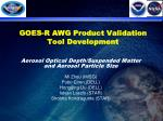 goes r awg product validation tool development