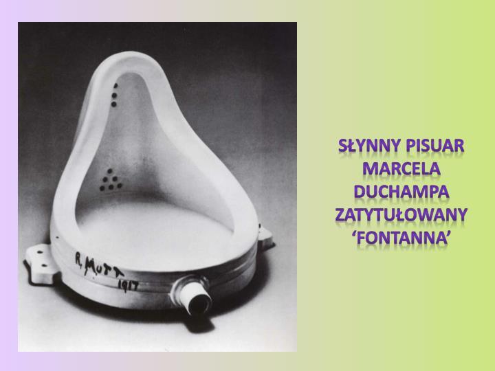 Słynny pisuar Marcela Duchampa zatytułowany  'Fontanna'