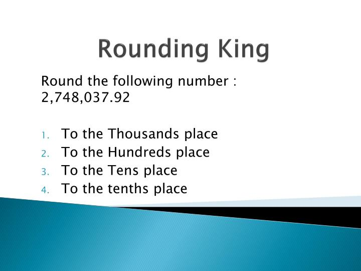 Rounding King