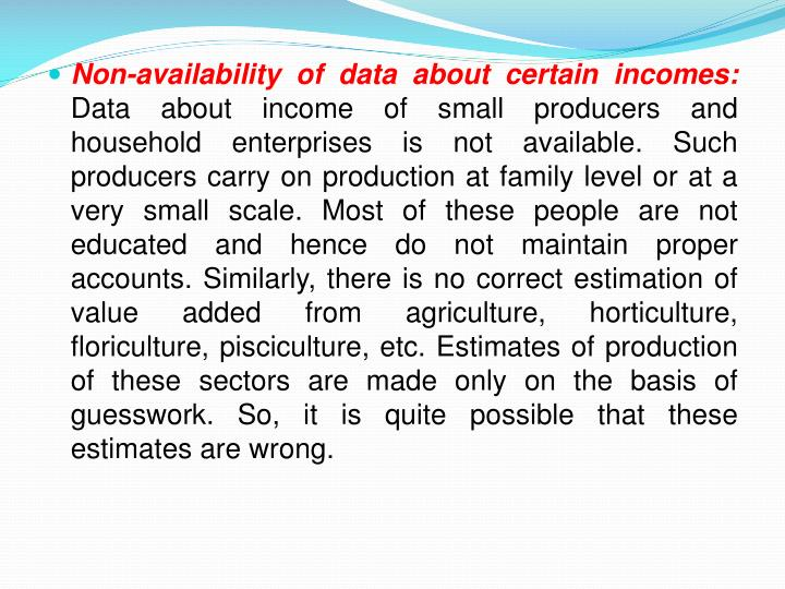 Non-availability of data about certain incomes: