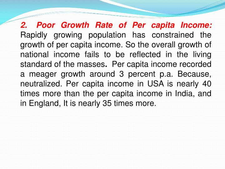2.	Poor Growth Rate of Per capita Income: