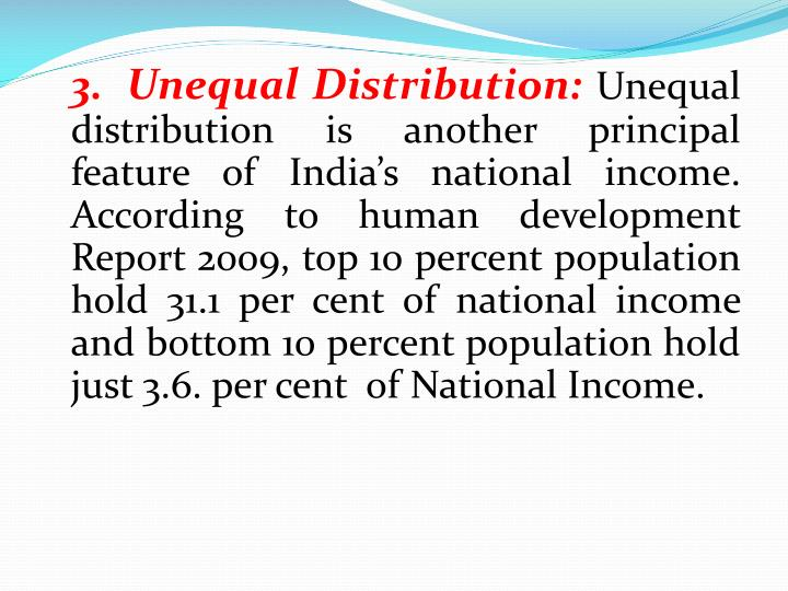 3.	Unequal Distribution: