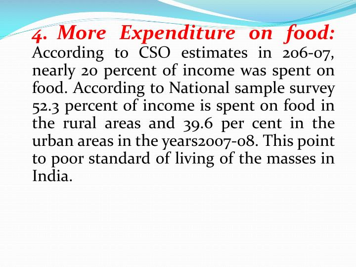 4.	More Expenditure on food: