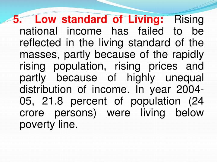 5.	Low standard of Living: