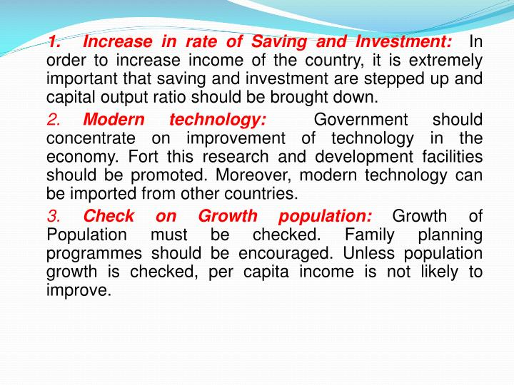 1.	Increase in rate of Saving and Investment:
