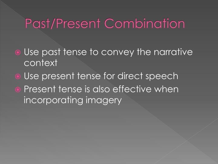 Past/Present Combination
