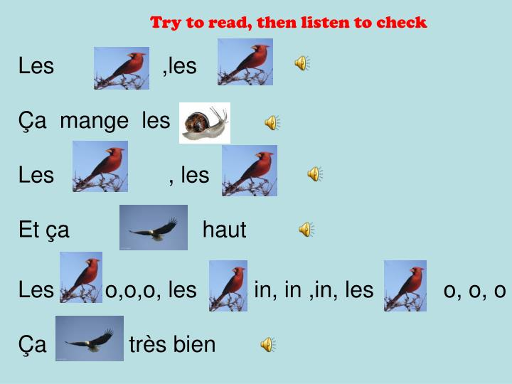 Try to read, then listen to check