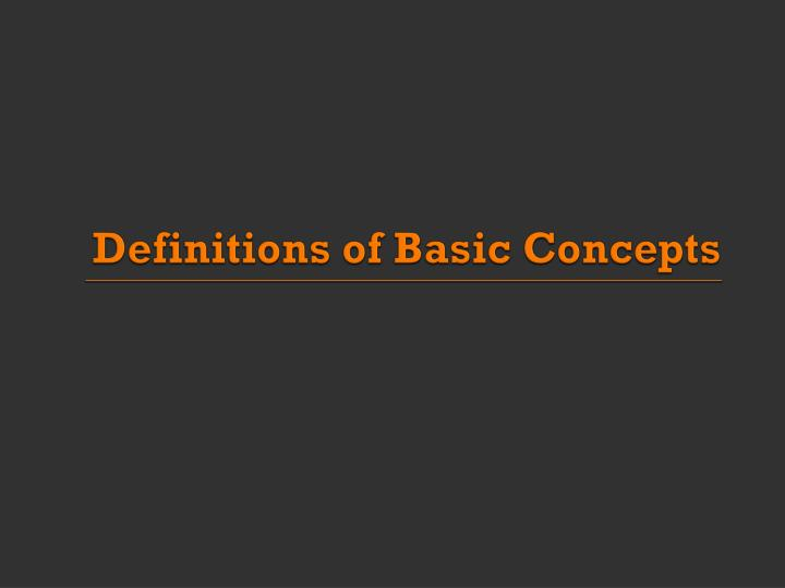 Definitions of basic concepts