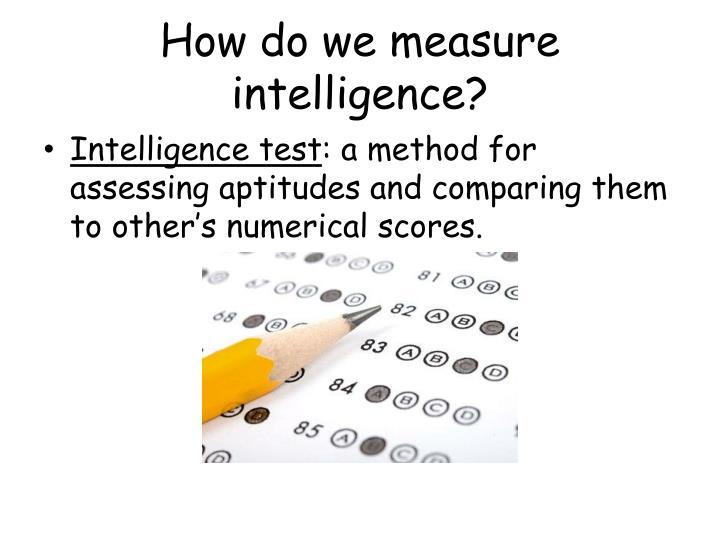 How do we measure intelligence?