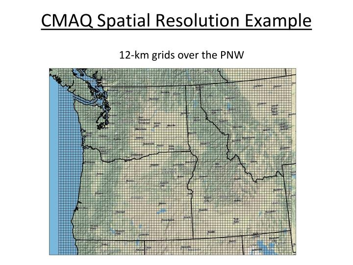 CMAQ Spatial Resolution