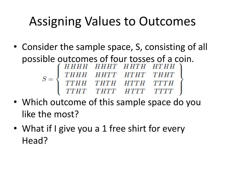 Assigning Values to Outcomes