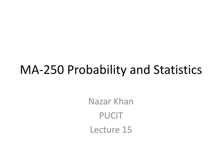 Ma 250 probability and statistics