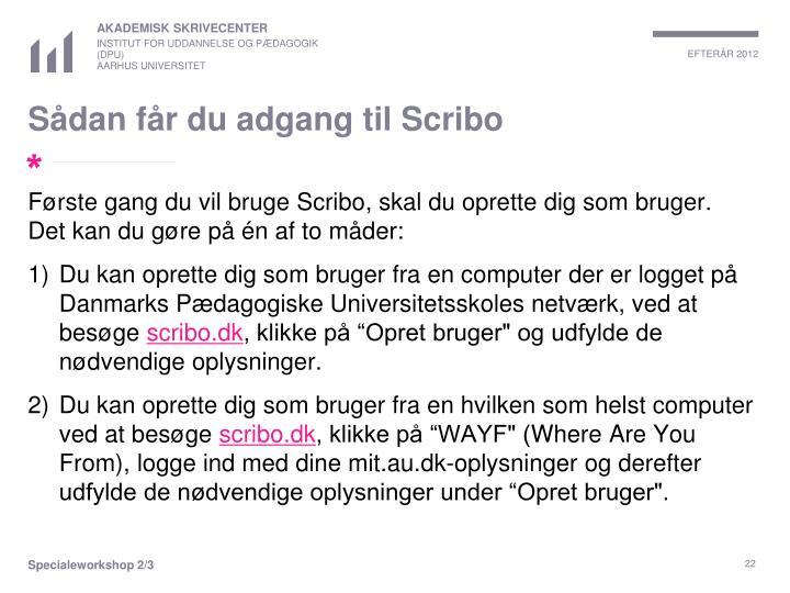Sådan får du adgang til Scribo