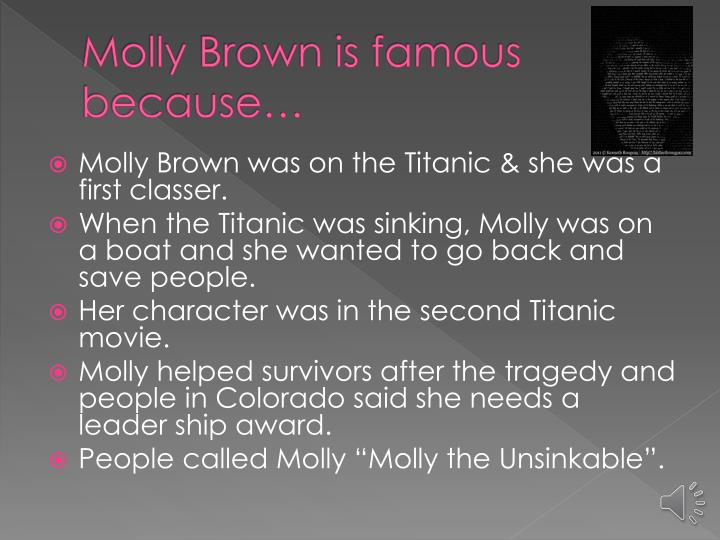 Molly brown is famous because