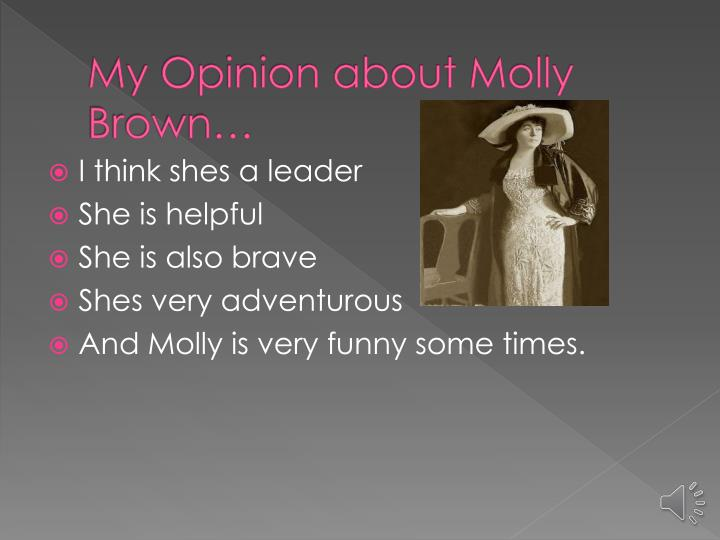 My Opinion about Molly Brown…