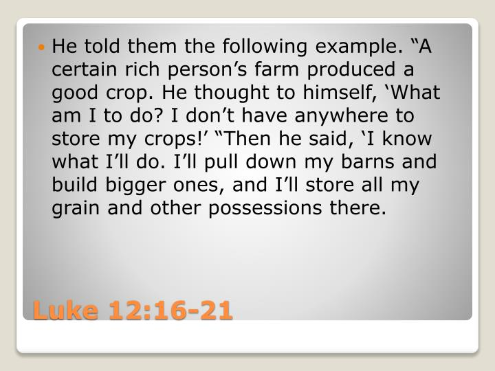 "He told them the following example. ""A certain rich"
