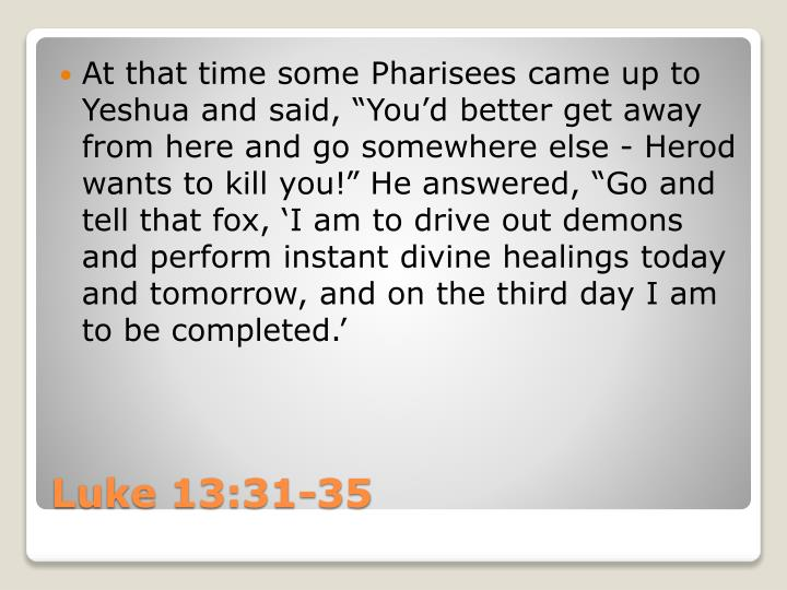 At that time some Pharisees came up to