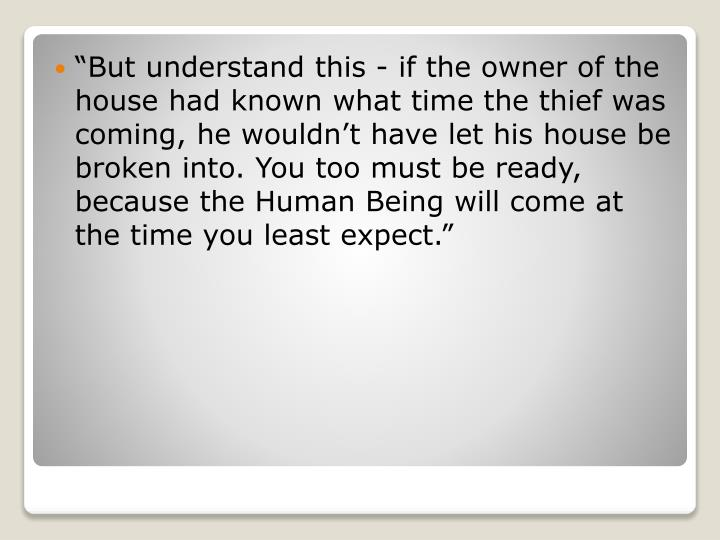 """But understand this - if the owner of the house had known what"