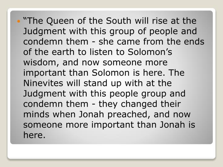 """The Queen of the South will rise at the Judgment with this group"