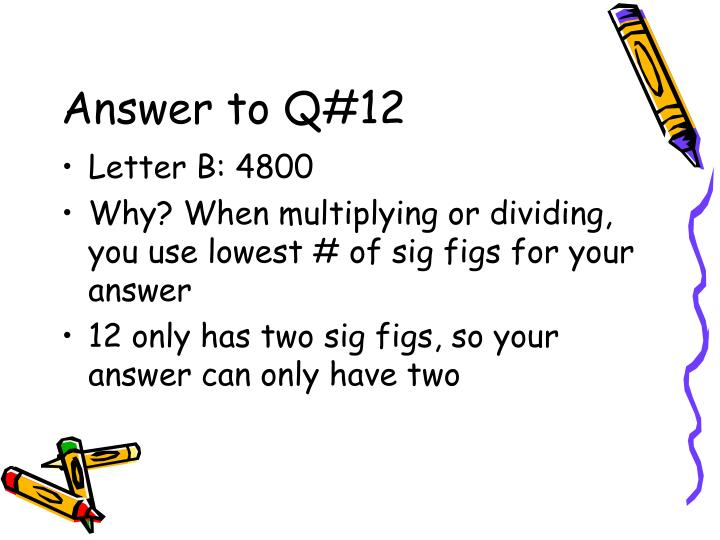 Answer to Q#12