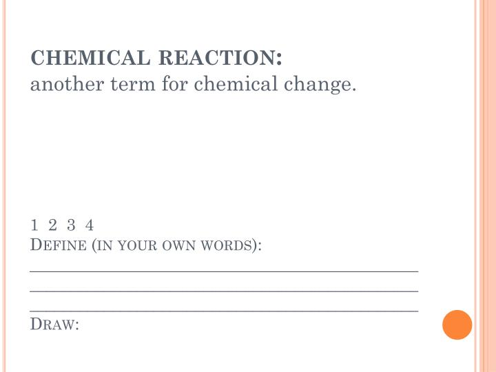 chemical reaction: